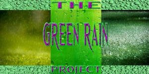 The Green Rain Project