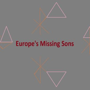 Europe's Missing Sons